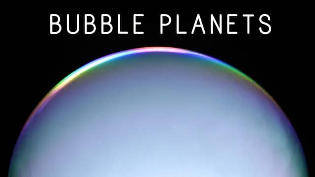 Bubble Planets: How to make bubbles filled with dry ice vapor