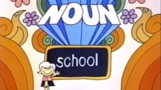 A Noun Is A Person, Place Or Thing – Schoolhouse Rock