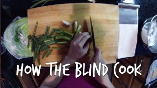 How do the blind cook?