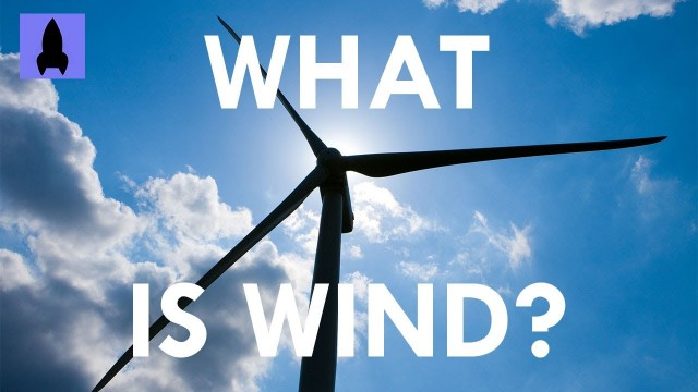 What is wind? – It's Okay To Be Smart