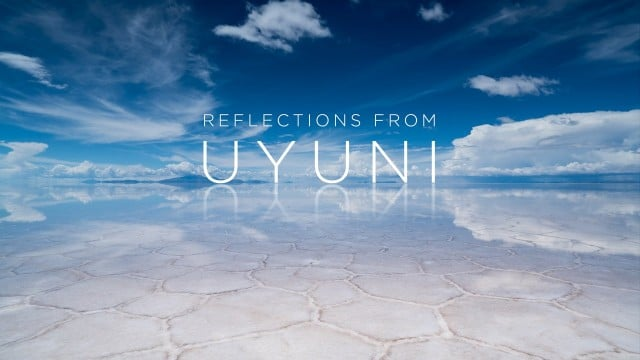 Reflections from Uyuni –  Water across the world's largest salt flat