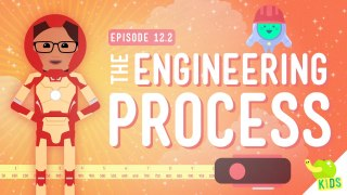 What's an Engineer? + The Engineering Process –Crash Course Kids