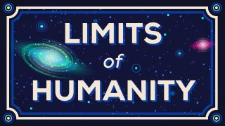 How Far Can We Go? Limits of Humanity –Kurzgesagt